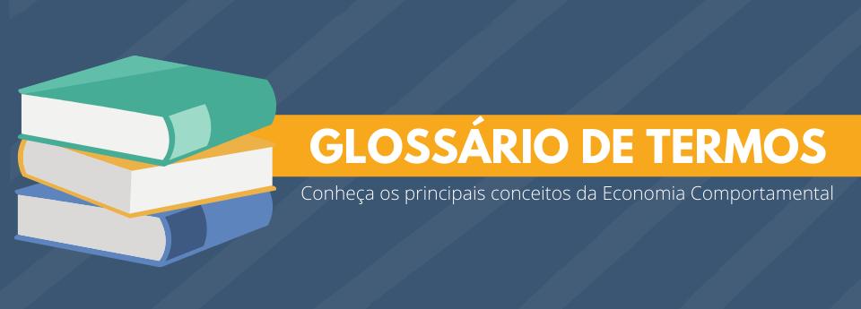 Conheça os principais termos em nosso glossário